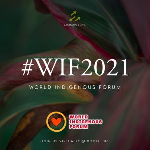 #WIF2021: Exchange Ave. Attends The World Indigenous Forum